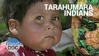 Tarahumara Indians Mexico  Tribes - Planet Doc Full Documentaries