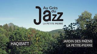 AU GRÈS DES JAZZ SESSIONS #2 - Haqibatt au Jardin des Païens