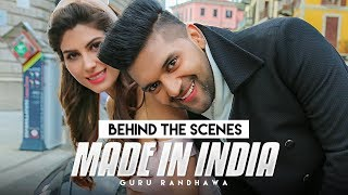 Making of MADE IN INDIA Song | Guru Randhawa | Elnaaz Norouzi