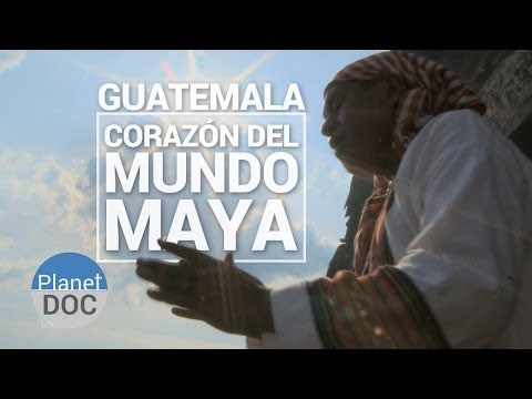 Guatemala. Corazón del Mundo Maya   Documental Completo - Planet Doc