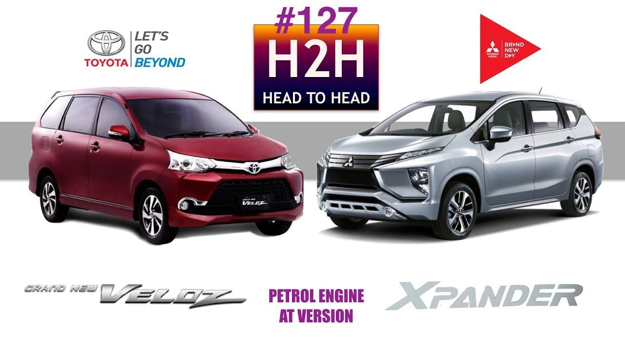 H2h 127 Mitsubishi Xpander Vs Toyota Avanza Veloz Youtube