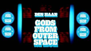 DEN HAAN - GODS FROM OUTER SPACE - PROMO VIDEO THING.mp4