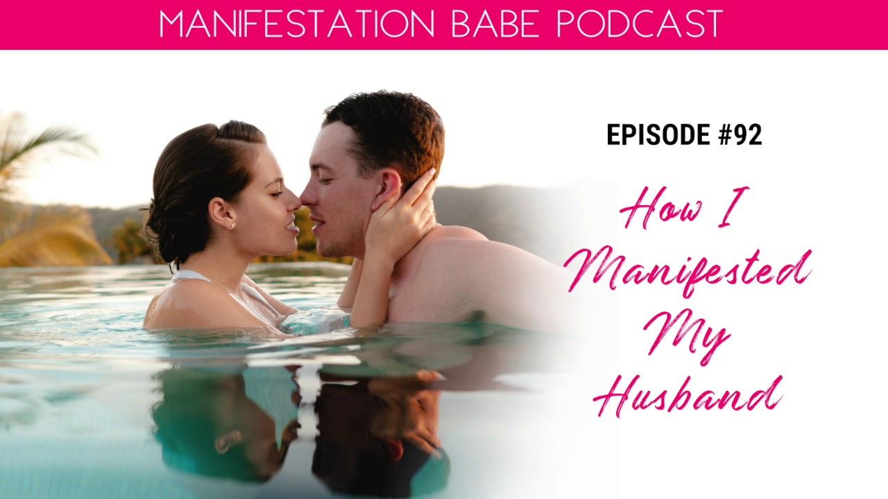 How I Manifested My Husband