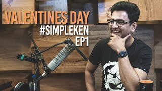 Simple Ken Podcast | EP 1 - Valentines Day