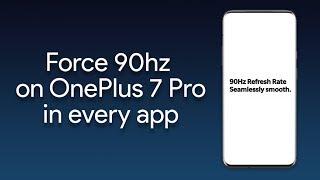 OnePlus 7 Pro Tweaks: Force 90Hz In All Apps!