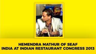 Hemendra Mathur of Seaf India at Indian