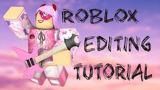 [UPDATED/2018] Basic Roblox Editing Tutorial