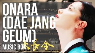 Relaxing Music Box Soundtrack: Onara (Dae Jang Geum) by Im Se Hyeon
