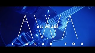 All We Are - I Wear You (Live)