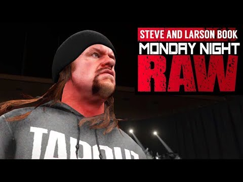 Can The Undertaker Put Down The Big Dog? Steve and Larson Book WWE Raw (WWE 2K18 Gameplay)