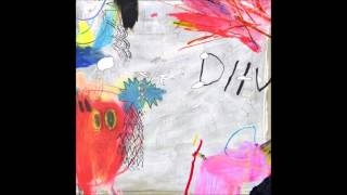 DIIV - Take Your Time