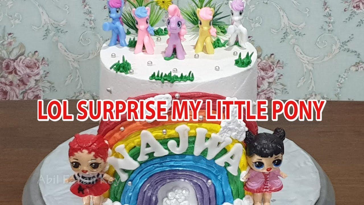 Lol Surprise Cake Birthday Cake Lol Surprise My Little Pony Cake