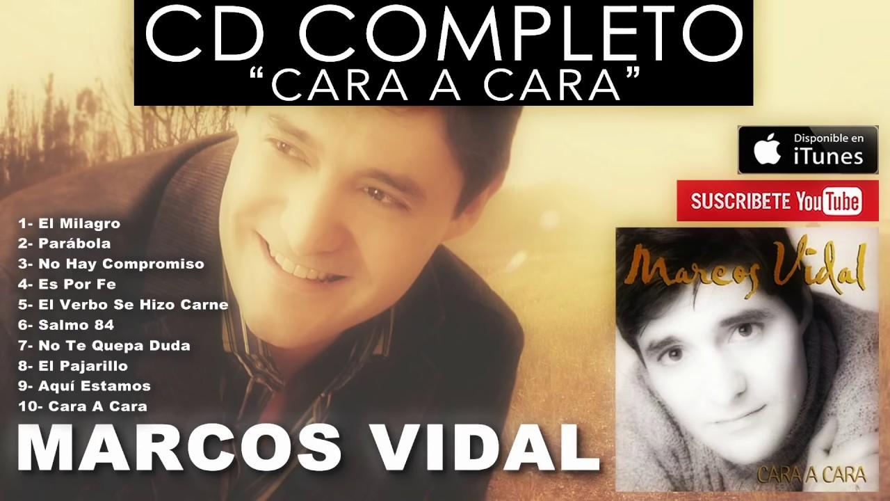 Marcos Vidal - Cara A Cara Disco Completo - YouTube