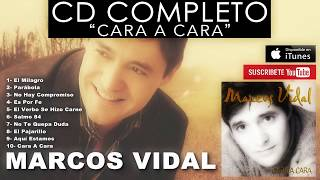 Watch Marcos Vidal Cara A Cara video