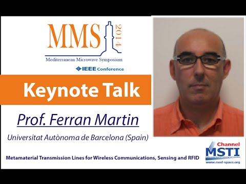 Metamaterial Transmission Lines for Wireless Communications, Sensing and RFID - Prof. Ferran Martin