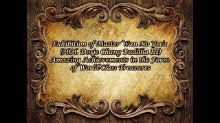 Exhibition of Master Wan Ko Yee's (H.H. Dorje Chang Buddha III) Amazing Achievements