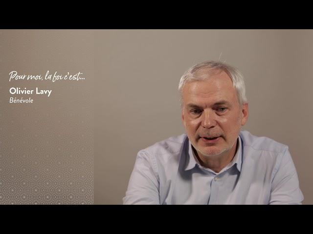 Olivier Lavy : Pour moi la foi c'est...