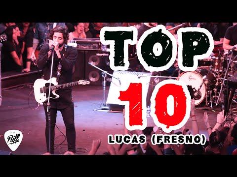 TOP 10 MÚSICAS  - LUCAS (FRESNO)