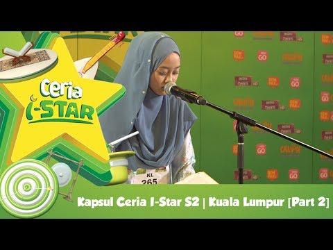 Kapsul Ceria i-Star 2017 | Kuala Lumpur Bahagian 2