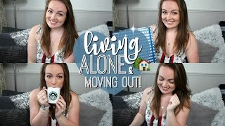 LET'S TALK...LIVING ALONE & MOVING OUT ♡ | Brogan Tate