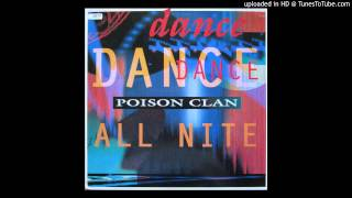 Poison Clan - Dance All Night