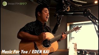 "【EDEN KAI ""Music for You"" STUDIO LIVE InterFM897 The Vance K Show】"