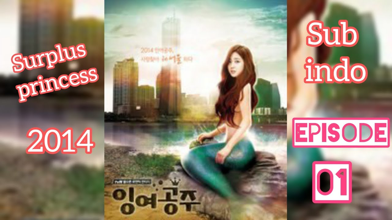 #drakor #dramaromantis surplus princess 2014 episode 1 sub indo drama korea mermaid.
