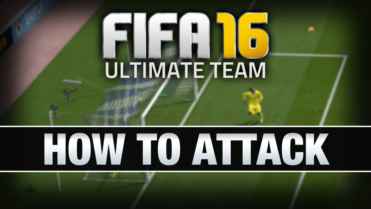 LET'S PLAY FIFA 16 - #4 'HOW TO ATTACK (TIPS)' - FIFA 16 ULTIMATE TEAM RTG