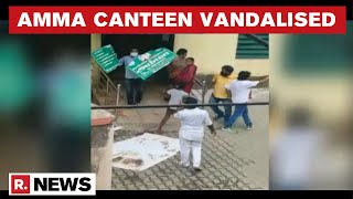 Amma Canteen Atrociously Vandalised In Chennai After Elections; AIADMK Alleges DMK's Role