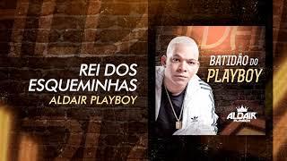 Aldair Playboy - Rei Dos Esqueminhas (Batidão Do Playboy) [Áudio Oficial]