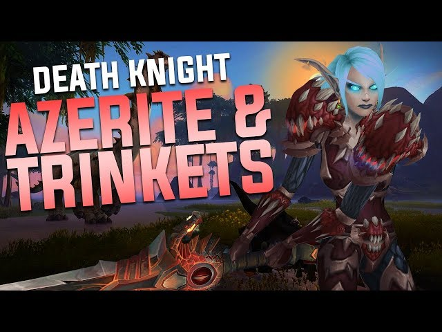 BEST DK Azerite Traits & Trinkets - Battle for Azeroth 8.0.1