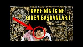 Erdoğan, Kabe'nin Kapısı Açılana Kadar Bakın Ne Yaptı Kabe'nin içine Giren Başkanlar
