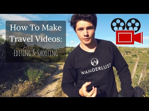 How To Make Travel Videos - (Editing & Shooting)