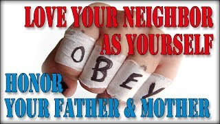 About Loving Your Neighbor and Honoring Your Parents