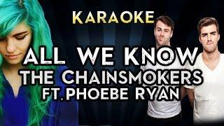 Gambar cover The Chainsmokers - All We Know (Karaoke/Instrumental/Lyrics) ft. Phoebe Ryan