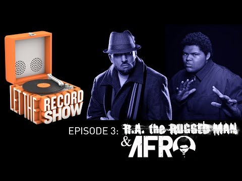 Let the Record Show - Episode 3: R.A. the Rugged Man & A-F-R-O
