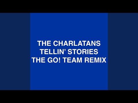 Tellin' Stories (Go! Team Remix)
