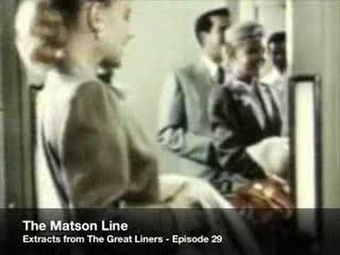 The Great Liners Matson Navigation Company - Episode 29