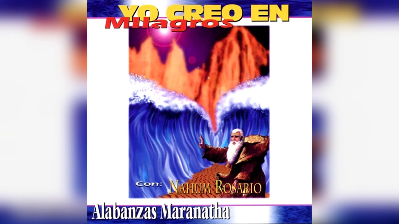 Nahum Rosario - Pan, vino y aceite.   Yo Creo En Milagros.