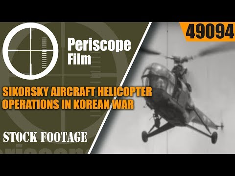 SIKORSKY AIRCRAFT HELICOPTER OPERATIONS IN KOREAN WAR 49094
