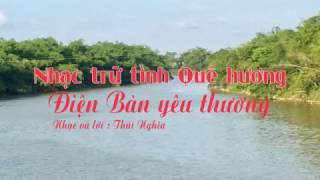 Nhạc có lời - Điện Bàn yêu thương - Thái Nghĩa