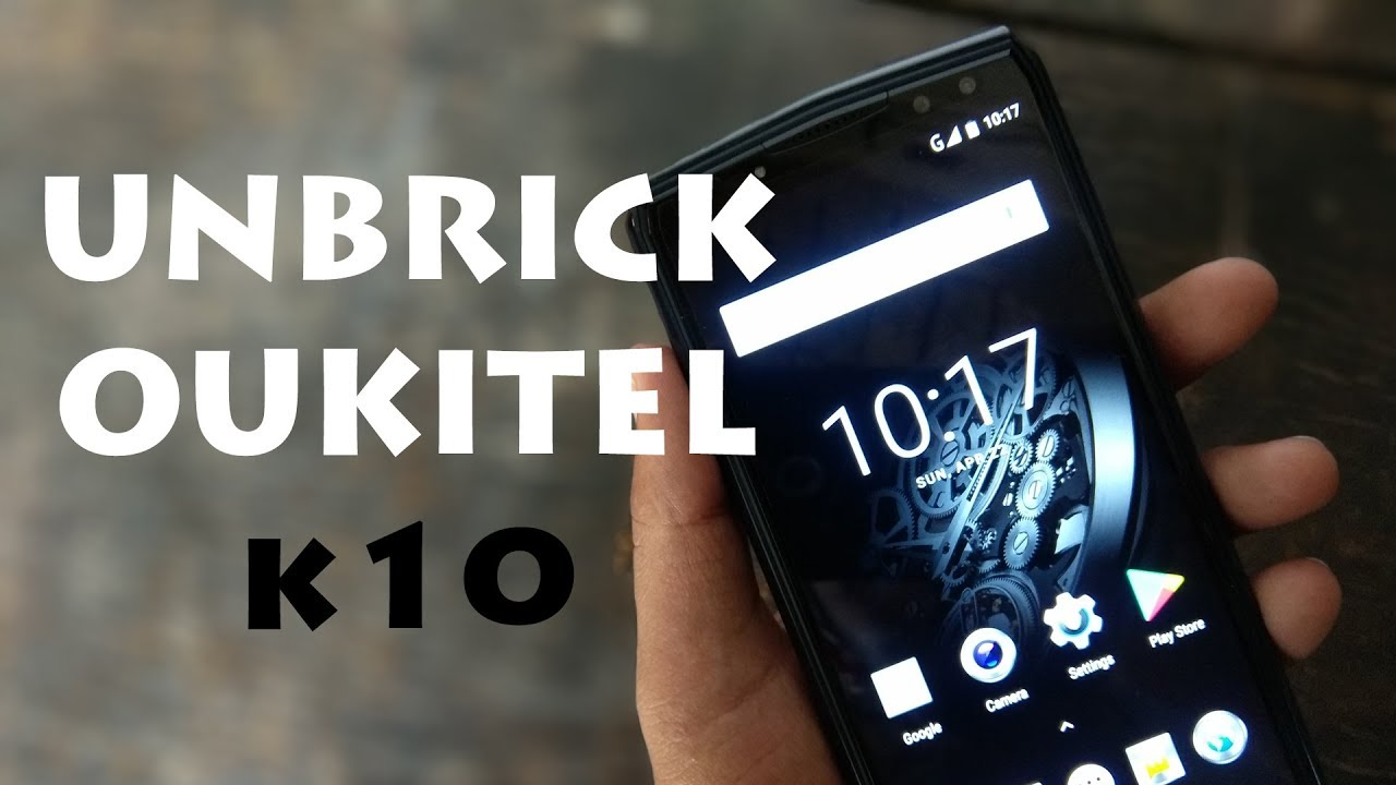 How to Unbrick/Flash stock ROM on OUKITEL K10!