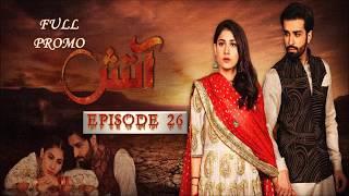 Aatish  Episode 26  Full Promo Hum Tv Drama