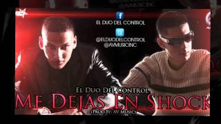 Me Dejas En Shock (Produced AV Music) - El Duo Del Control