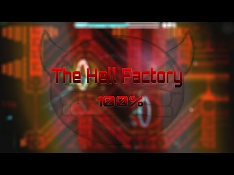 The Hell Factory 100% (Extreme Demon) [60hz] - by TeamN2  | Geometry Dash