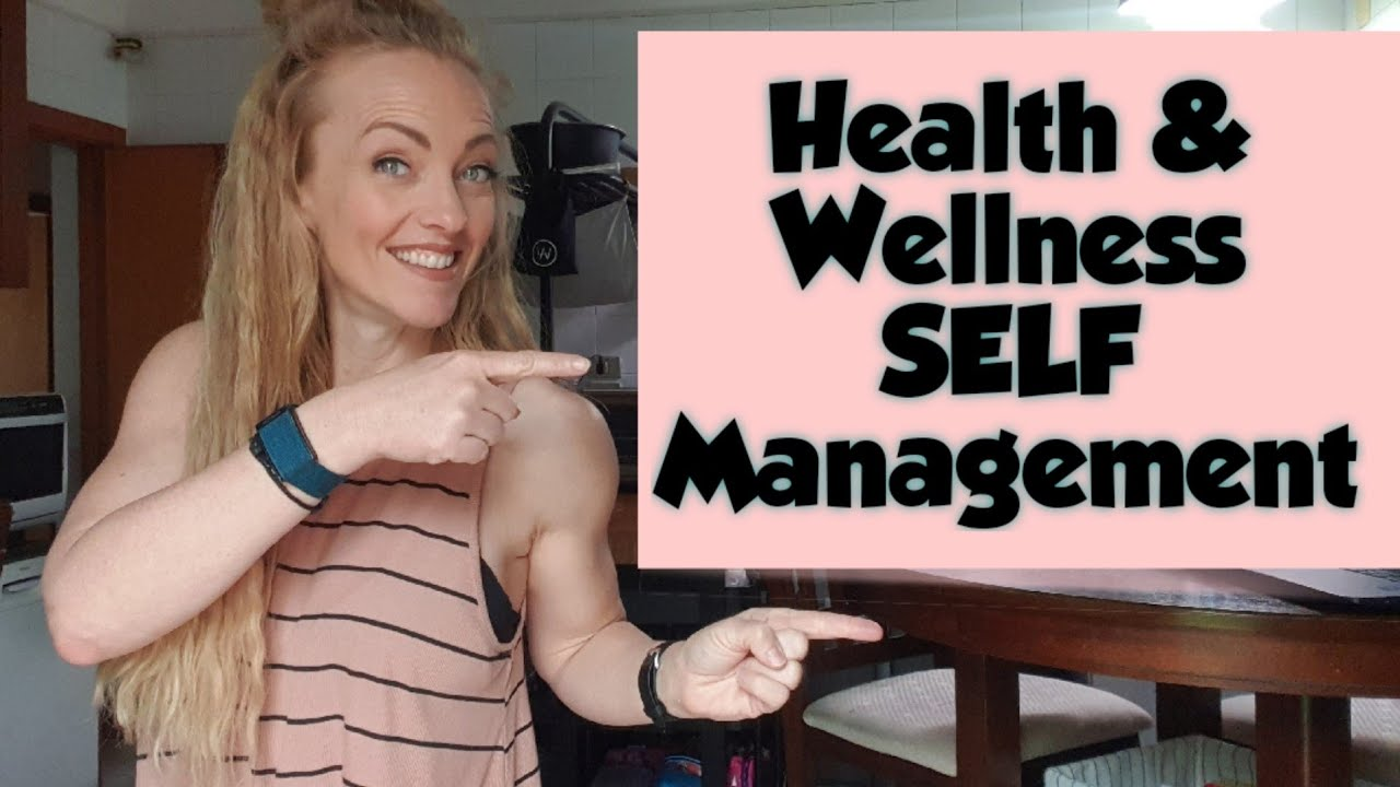 Health and Wellness SELF Management