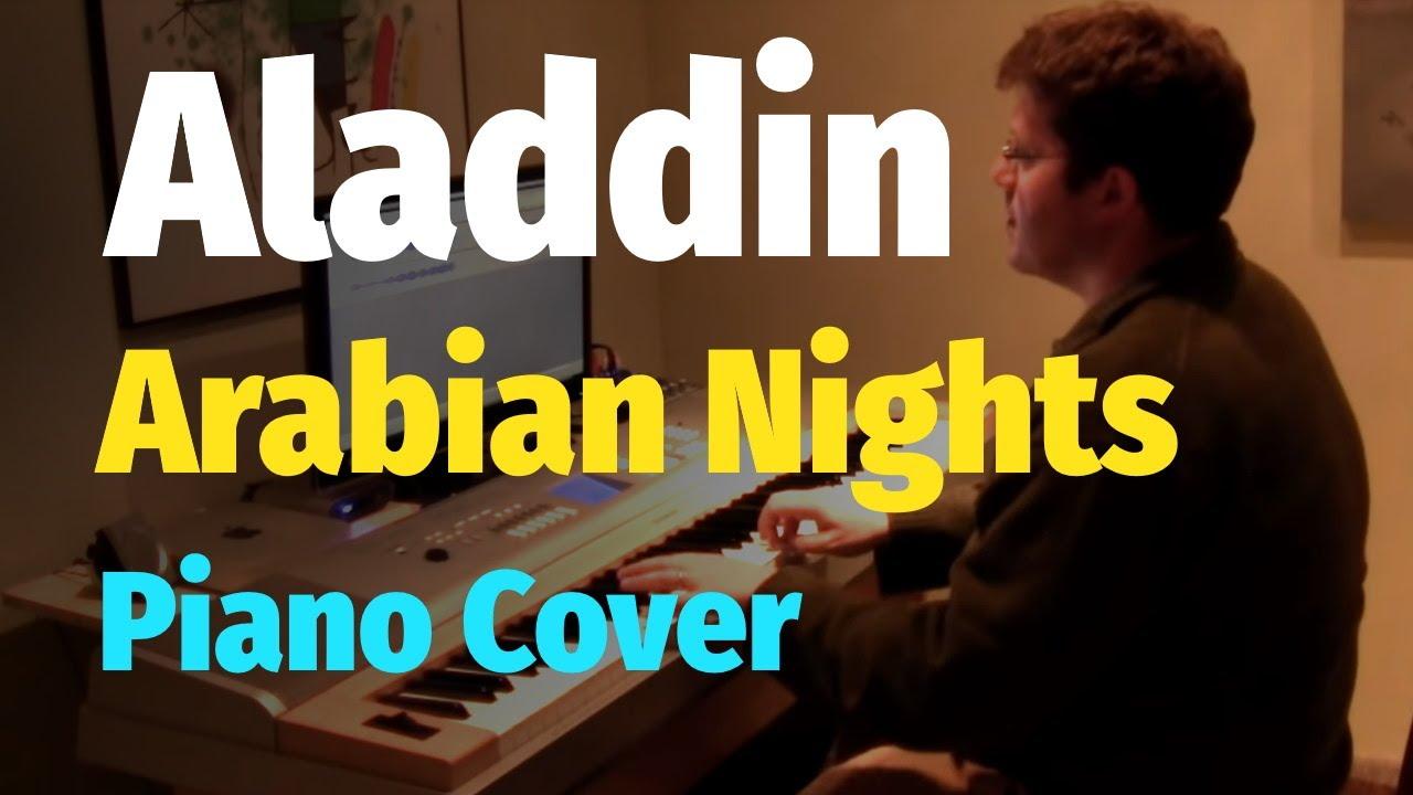 Arabian Nights - Aladdin - Piano Arrangement and Piano Cover