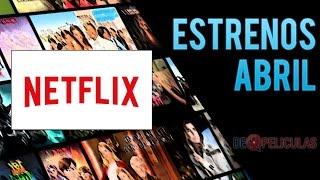 Estrenos Netflix - Abril 2017