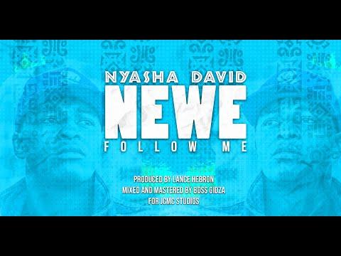 Nyasha David - Newe( Follow Me)