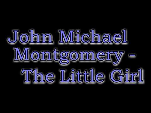 John Michael Montgomery- The Little Girl [Lyric Video]